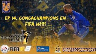 FIFA 16 Tigres UANL Modo Carrera   Ep. 14 Bienvenidos a la CONCACAF Champions League