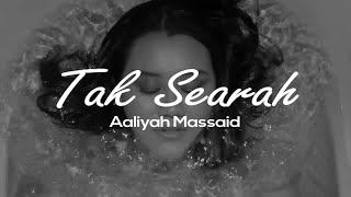 Aaliyah Massaid - Tak Searah (Lirik )