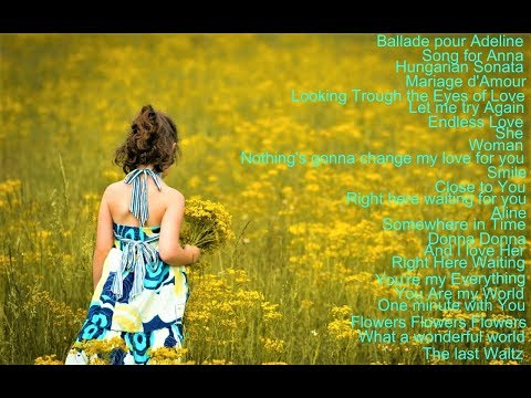 Ballade pour Adeline,Song for Anna,Mariage d'Amour,Hungarian Sonata...