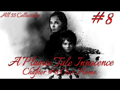A Plague Tale Innocence: Stealth Walkthrough & All Collectibles. Chapter 8 -Our Home. |