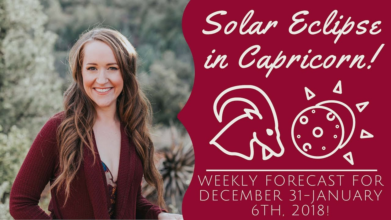 ECLIPSE SEASON IS HERE! Solar Eclipse in Capricorn & Weekly Astrology  Forecast for ALL 12 SIGNS!