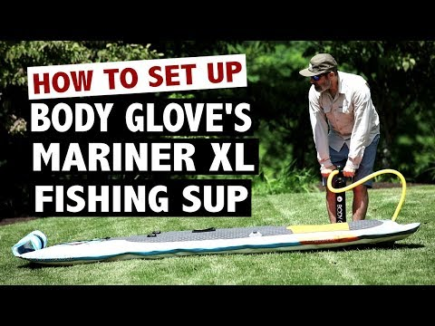 How to Set Up the Body Glove Mariner XL Fishing Paddle Board