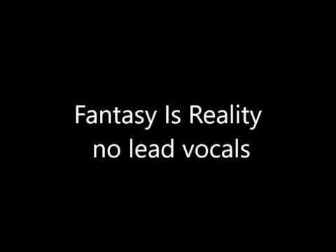 fantasy is reality no lead vocals