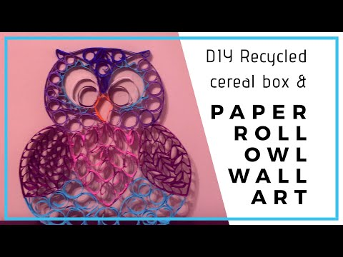 DIY Recycled toilet Paper Roll & Cereal Box Owl Wall Art