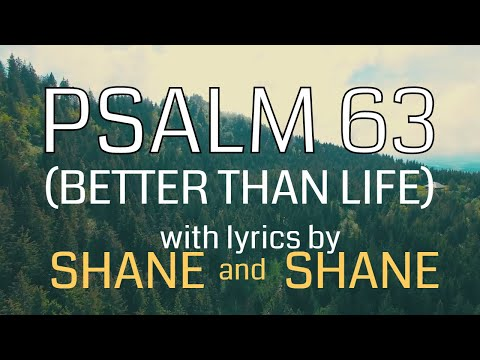 Psalm 63 Better Than Life Chords By Shane Shane Worship Chords
