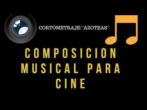Composicion musical para peliculas | AZOTEAS | Cortometraje