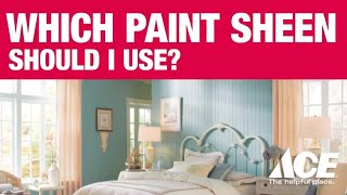 What Paint Sheen You Should Use - Ace Hardware