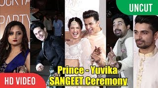 Prince Narula And Yuvika Chaudhary GRAND Sangeet Ceremony | FULL NIGHT PARTY