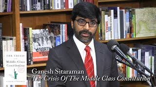 Ganesh Sitaraman,  The Crisis Of The Middle Class Constitution