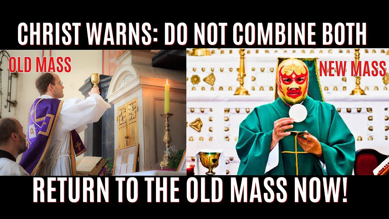 CHRIST WARNS: Do Not Combine The Old Mass And The New Mass. Return To The Old Mass Now!