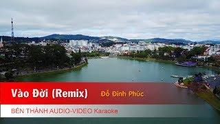 KARAOKE NHAC TRẺ 2018 | Vào Đời (Remix) - St. Đỗ Đình Phúc | Beat Chuẩn