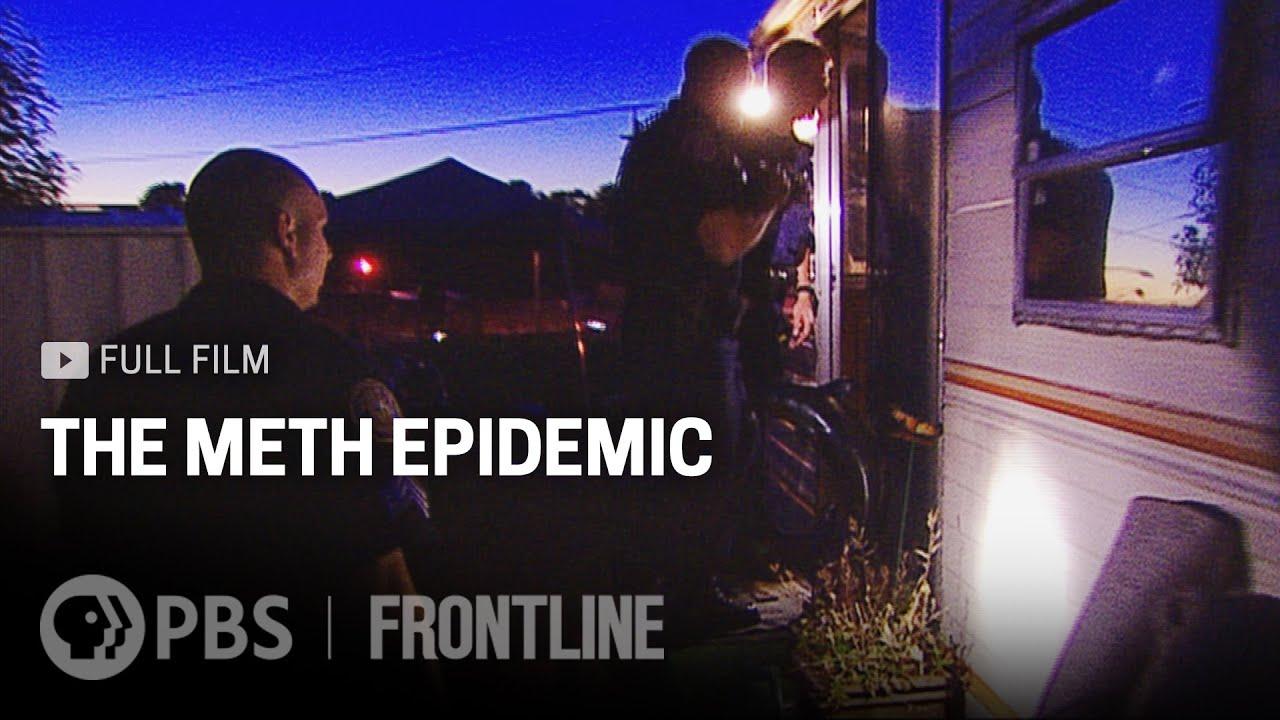 Download The Meth Epidemic (full documentary) | FRONTLINE