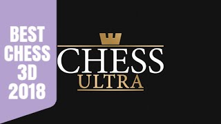 Chess Ultra PC Gameplay # 1 Grandmaster Edition | Best 3D 2018