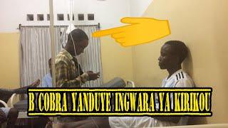 Wa mukobwa yaja kuraba Kirikou Akili mu bitaro birangiye amwanduje ingwara yiwe idakira | B COBRA