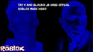 Tay K and Blocboi Jb Hard Offical Roblox Music Video