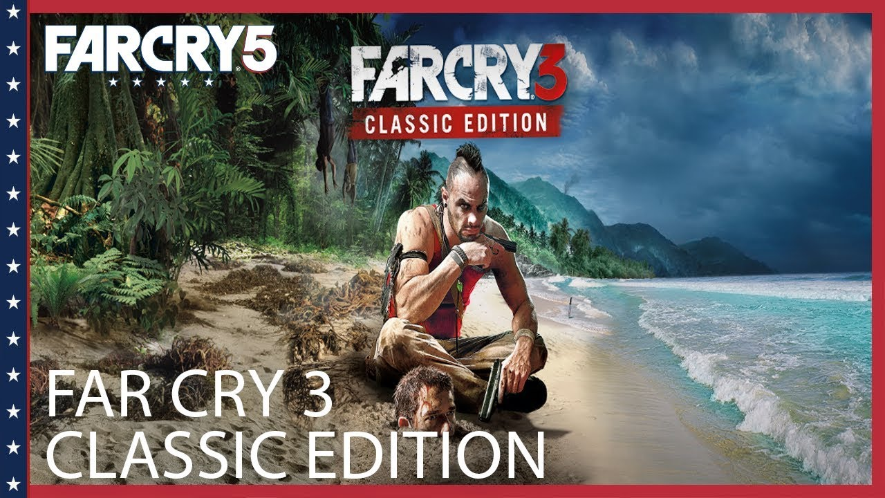 Far Cry 3 Classic Edition Announcement Trailer Ubisoft Na