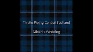 Wedding Piper plays recessional favourite Mhairi's Wedding