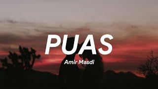 Amir Masdi - Puas (LIRIK)