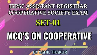 SET-01 MCQ's ON  COOPERATIVE MOVEMENT (LEC-01)FOR JKPSC EXAMS || ASSISTANT REGISTRAR || BY SAHIL SIR