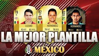 FIFA 18 | LA MEJOR PLANTILLA POSIBLE DE MEXICO | SQUAD BUILDER