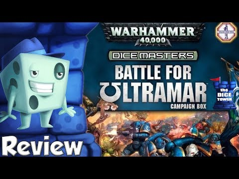 Warhammer 40K Dice Masters: Battle for Ultramar Campaign Box Review - with Tom Vasel