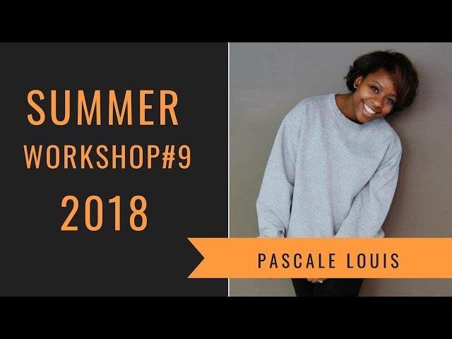 Level Up | Summer Workshop 2018 | Pascale Louis
