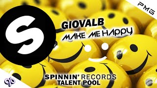 Gambar cover Giovalb - Make Me Happy (Original Mix) [FREE DOWNLOAD ON SOUNDCLOUD] [VOTE ON SPINNIN TALENT POOL]!!