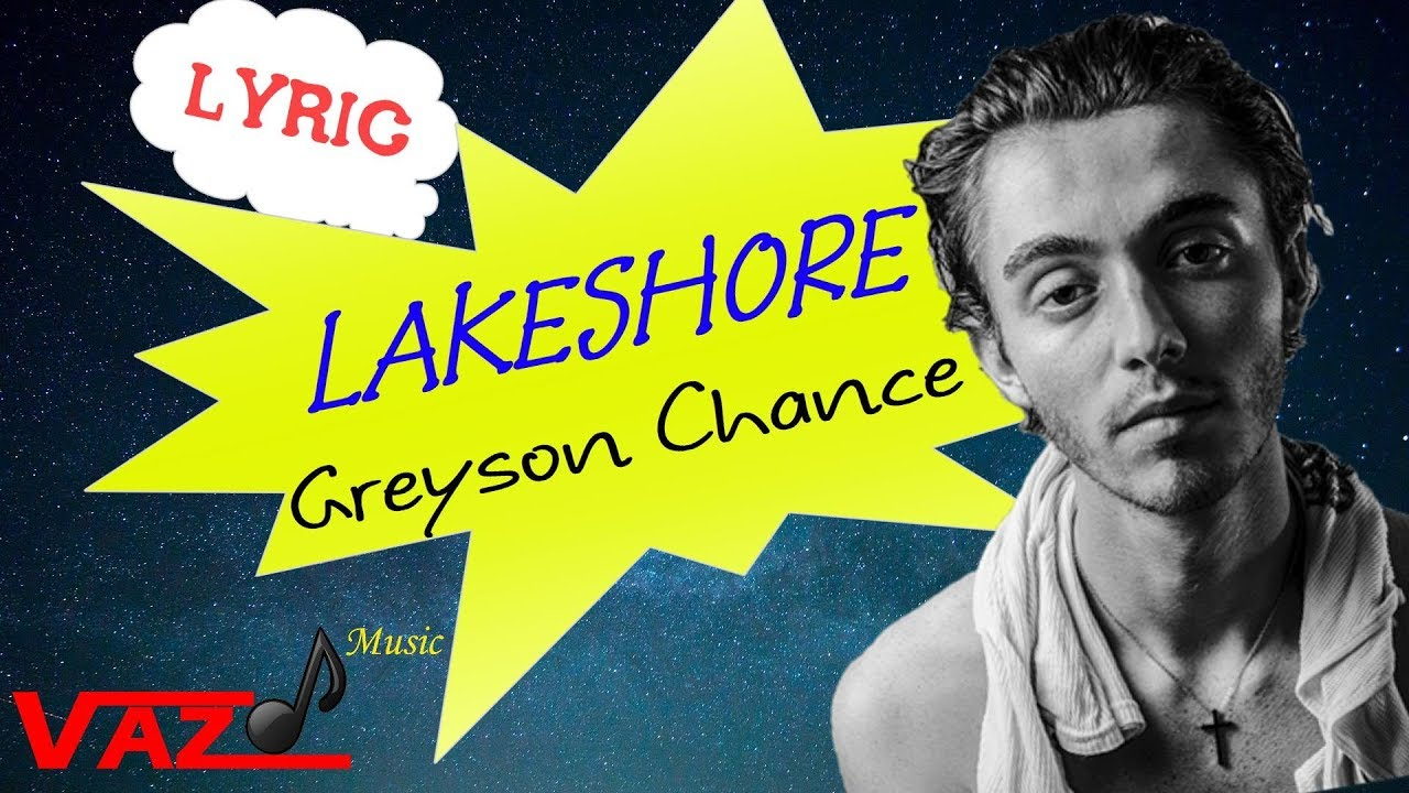 Greyson Chance , Lakeshore (Lyrics) Greyson Chance