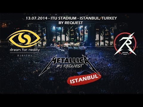Metallica By Request - Istanbul - DVD 13.07.2014 @MetallicaTUR FULL CONCERT