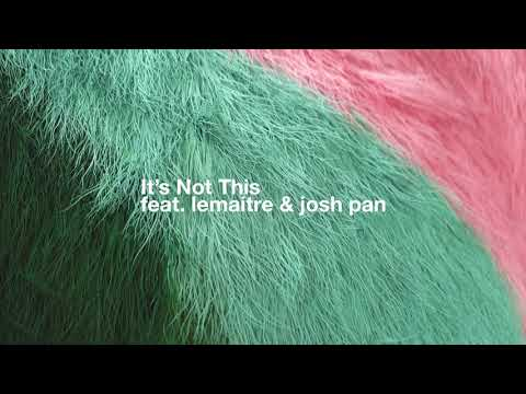Bearson – It's Not This ft. Lemaitre & josh pan
