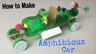 How to Make Amphibious Car Using Plastic Bottle - incredible idea - Boat and Car in One