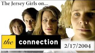 "The Jersey Girls On ""The Connection"" - 2/17/2004"