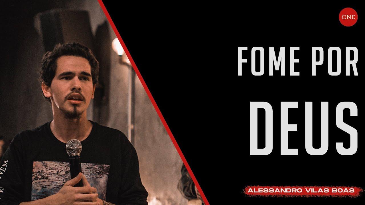 FOME POR DEUS | ALESSANDRO VILAS BOAS
