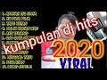 kumpulan dj viral 2020  tiktok viral