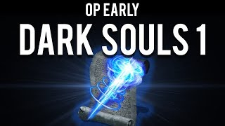 Dark Souls : Overpowered Sorcery Early