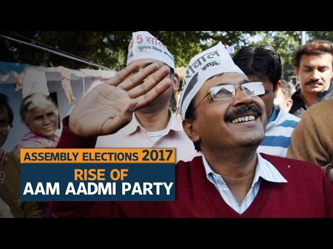 Assembly Elections 2017    Rise of the Aam Aadmi Party