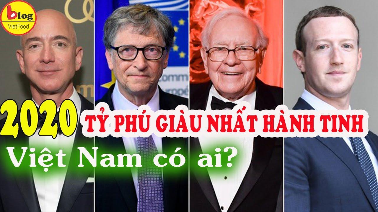 10 tỷ phú giàu nhất hành tinh năm 2020| 4 tỷ phú Việt Nam