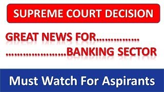 Great Decision By Supreme Court Decision For Banking Sector || Must watch for all banking aspirants