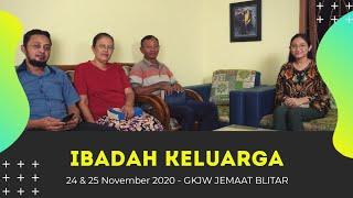 Ibadah Perkunjungan/Patuwen Keluarga, 24 & 25 November 2020 - GKJW Jemaat Blitar