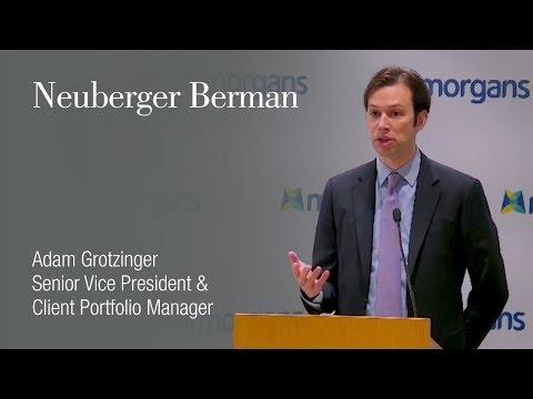 Neuberger Berman: Adam Grotzinger, Senior Vice President & Client Portfolio Manager