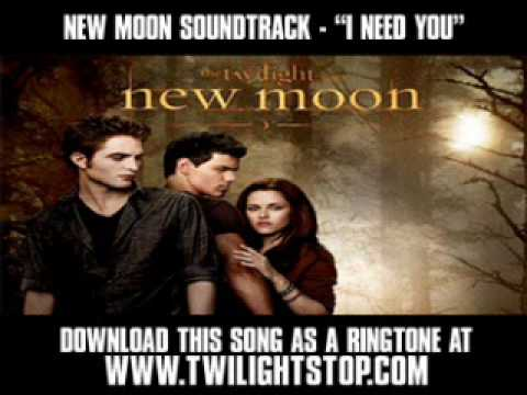 "New Moon Soundtrack - ""I Need You"" [ New Video + Download ]"