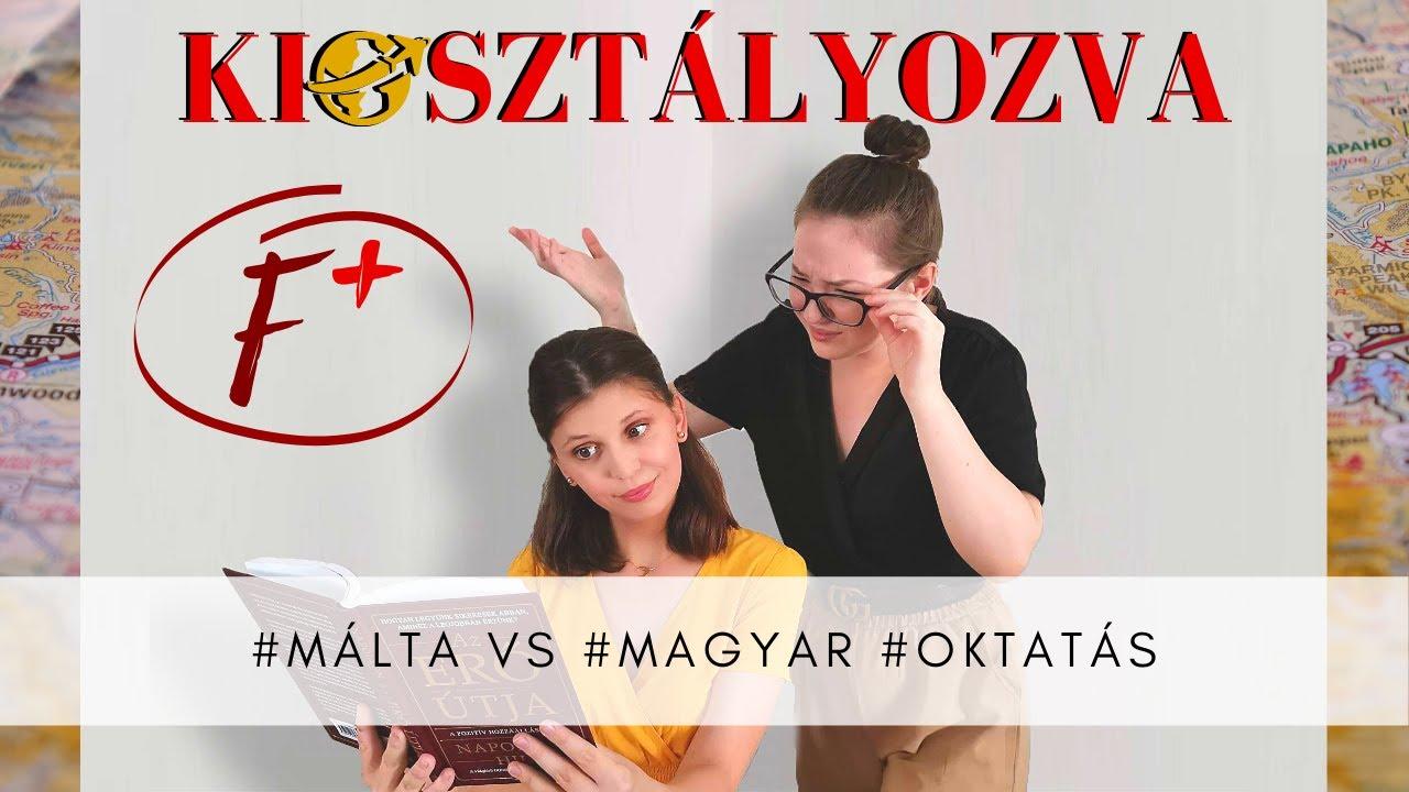 KIOSZT(ÁLYOZ)VA | Magyar vs. Máltai Oktatási Rendszer (kritika, összehasonlítás, ideál,...)