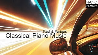 Fast & Furious: Classical Piano Music