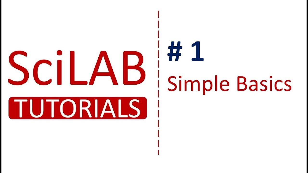 Scilab Tutorials # 1 - Simple basics in Scilab for Beginners
