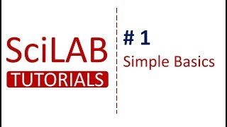 scilab Tutorials # 1 - Simple basics in Scilab for Beginners