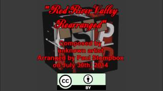 Paul Stompbox – Red River Valley Rearranged (Originally Arranged Creative Commons Song)
