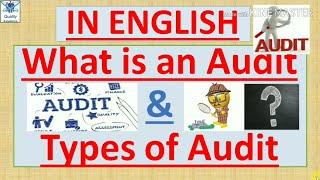 What is an Audit, Types of Audit, Audit Explained