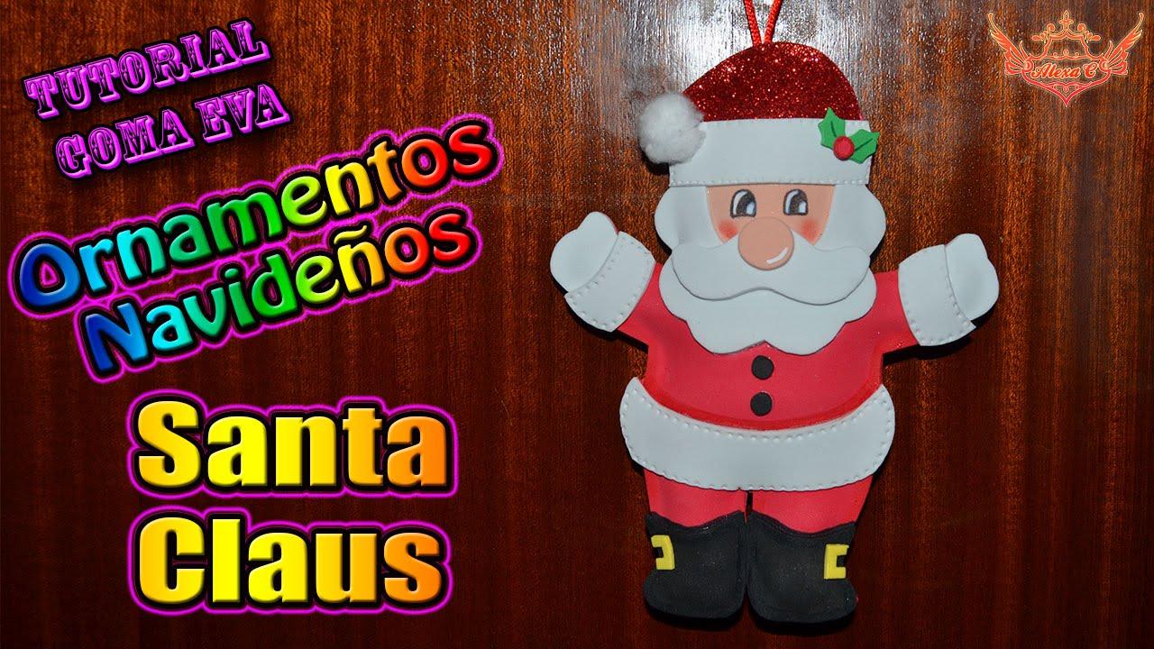 tutorial navidad ornamentos para el rbol santa claus de goma eva foamy youtube