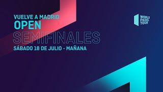 Semifinales Mañana - Vuelve A Madrid Open 2020  - World Padel Tour