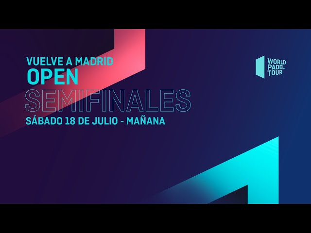 Semifinales Mañana - Vuelve A Madrid Open 2020  - World Padel Tour - World Padel Tour